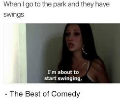 funny best of and swinging when i go to the park and they