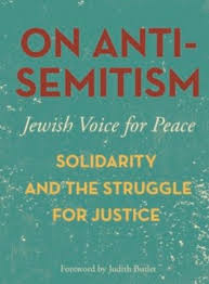 identities and solidarity the struggle for justice in the holy  on anti semitism solidarity and the struggle for justice essays curated by jewish voice for peace foreword by judith butler