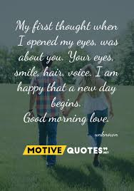Unknown Good Morning Quotes Best Of Good Morning Unknown Quotes My First Thought When I Opened My Eyes