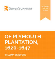 of plymouth plantation summary supersummary of plymouth plantation 1620 1647