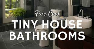 five cool tiny house bathrooms