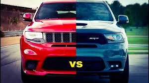 2018 jeep durango. brilliant durango 2018 dodge durango vs jeep grand cherokee  srt vs trackhawk intended jeep durango o