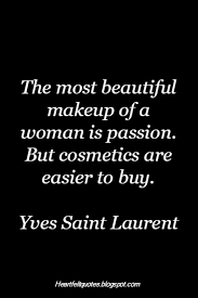 Beautiful Without Makeup Quotes Best Of 24 Quotes On Beauty Make Up Cosmetics Heartfelt Love And Life