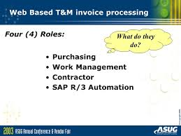 Contractor Invoice Fascinating ASUG Session 48 Web Based TM Invoice Processing Using SAP MM ESM