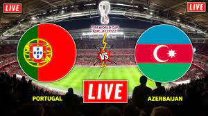 Portugal vs Azerbaijan Live Streaming || World Cup 2022 Qualifier Live - Portugal  vs Azerbaijan Live - YouTube