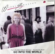 Wendy Swanson - Go Into The World (1987, Vinyl)   Discogs