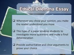 ethical dilemma essay 3 ethical dilemma essay