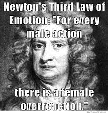 Newton's Third Law Of Emotion | WeKnowMemes via Relatably.com