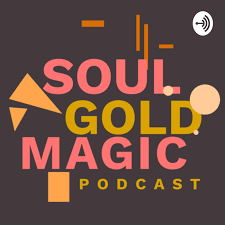 SoulGoldMagic (podcast) - Meagan Brown | Listen Notes