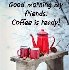 good morning coffee friend. Beautiful Friend Good Morning My Friends Quotes Quote Coffee Morning Good  To Coffee Friend N