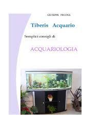 Tiberis acquario semplici consigli di acquariologia by tiberis
