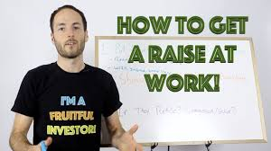 how to get a raise at work ways to make more money how to get a raise at work 3 ways to make more money
