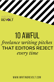 10 lance writing pitches that get rejected every time 10 awful lance writing pitches that editors reject every time