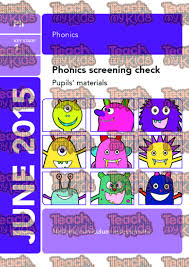 Phonics teaches a student to read by using the sounds of the letters in a word. Phonics Screening Check 2015 Teach My Kids