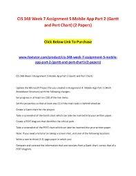 Cis 348 Week 7 Assignment 5 Mobile App Part 2 Gantt And