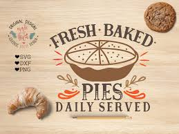 Fresh Baked Pies Daily Served Cutting File And Clipart Svg Dxf