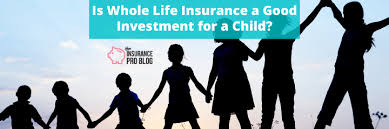 Term insurance policies last for a specific term. Is Whole Life Insurance A Good Investment For A Child Insurance Pro Blog