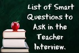 good questions to ask during a job interview list of teaching interview questions to ask