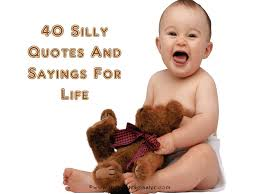 40 Silly Quotes And Sayings For Life Beauteous Silly Quotes Pics