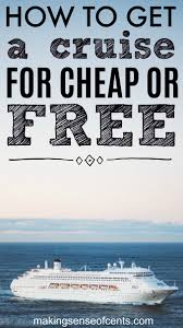 how to get a cruise for or even free