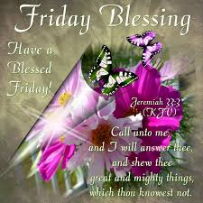 Friday Christian Quotes Best Of HAVE A BLESSED FRIDAY A CHRISTIAN PILGRIMAGE