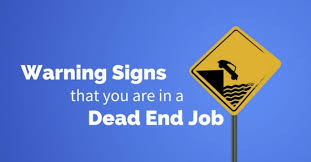 dead end job 14 warning signs that you are working in a dead end job wisestep