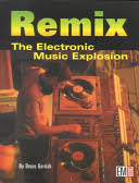 Remix: The Electronic <b>Music Explosion</b> - Bruce M. Gerrish - Google ...