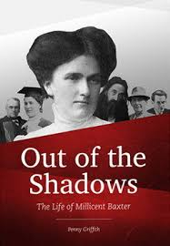 Out of the Shadows: The Life of Millicent Baxter by Penny Griffith