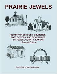 Amazon.com: Prairie Jewels: History of Schools, Churches, Post Offices, and  Cemeteries of Jewell County, Kansas (9781493575893): Dillon, Erma, Shute,  Jeri: Books