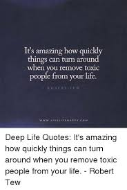 Amazing Life Quotes 98 Wonderful It's Amazing How Quickly Things Can Turn Around When You Remove