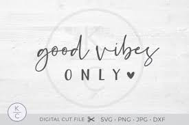 If you wish to use our design, it is only $3 per bundle/design/font for. Good Vibes Only Graphic By Thekccollectiveco Creative Fabrica
