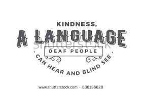 Kindness Quotes Amazing Kindness Language Deaf People Can Hear Stock Vector Royalty Free
