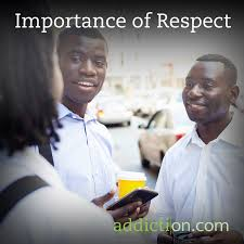 importance of respect addiction com