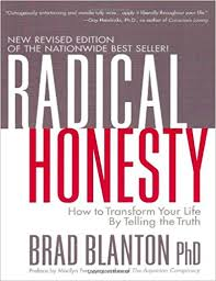 radical honesty how to transform your life by telling the truth radical honesty how to transform your life by telling the truth brad blanton marilyn ferguson 8601420176317 com books