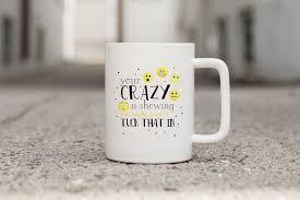 Sarkastische Becher Lustige Tassen Für Frauen Lustige Kaffeetasse Ihre Verrückt Ist Zeigt Geschenk Für Sie Kaffeebecher Mit Sprüchen
