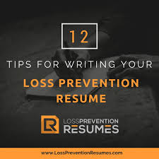 Tips For Resume Writing Awesome 48 Tips For Writing Your Loss Prevention Resume Loss Prevention