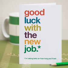 humorous card funny new job card sarcastic new job card witty new job card good luck card good luck the new job leaving card uk delivery