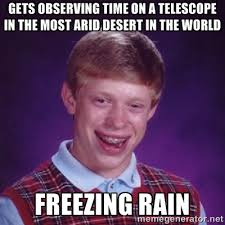 Gets observing time on a telescope in the most arid desert in the ... via Relatably.com