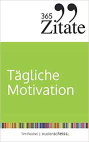 365 Zitate Für Tägliche Motivation Dauerhaft Motiviert Bleiben Mit