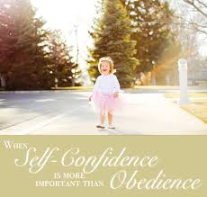 when self confidence is more important than obedience alaina  self confidence obedience essay