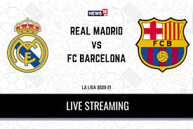 Sorry, but nothing matched your search terms. La Liga 2020 21 Real Madrid Vs Barcelona Live Streaming When And Where To Watch Online Tv Telecast Team News