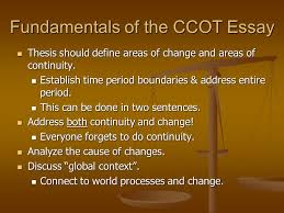 ap world history continuity and change over time essay ppt  fundamentals of the ccot essay thesis should define areas of change and areas of continuity