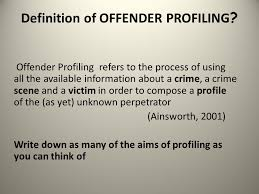 psychology crime offender profiling recap history of profiling definition of offender profiling