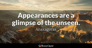 Grand Canyon Quotes Magnificent Appearances Are A Glimpse Of The Unseen Anaxagoras BrainyQuote