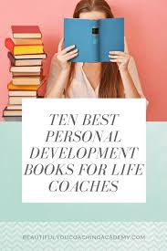Best Life Coaching Ten Best Personal Development Books For Life Coaches