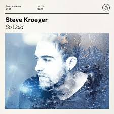 Steve Kroeger - So Cold [OUT NOW] by SOURCE
