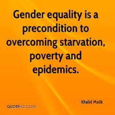 Gender Equality Quotes Mesmerizing Khalid Malik Quotes QuoteHD