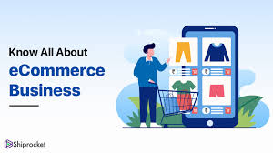 What is eCommerce Business and How does it Work - ShipRocket