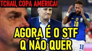 NÃO TEM MAIS JEITO! STF IMPEDE COPA AMÉRICA NO BRASIL!! - YouTube
