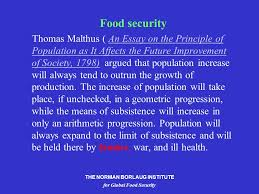 the norman borlaug institute for global food security re launch of  the norman borlaug institute for global food security food security thomas malthus an essay on